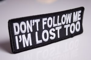 Don't follow me, I'm lost too – funny embroidered patch